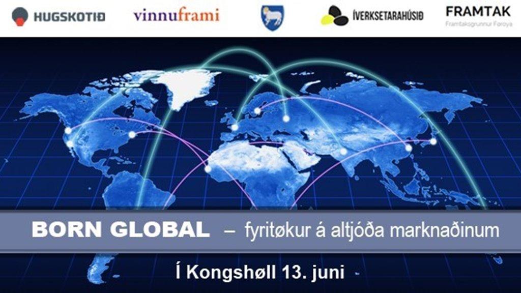 Born Global – Fyritøkur á altjóða marknaðinum