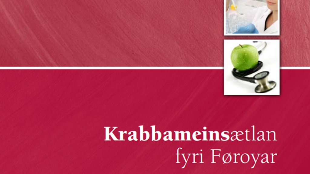 Nýggj krabbameinsætlan við viðgerðartrygd liðug til várs